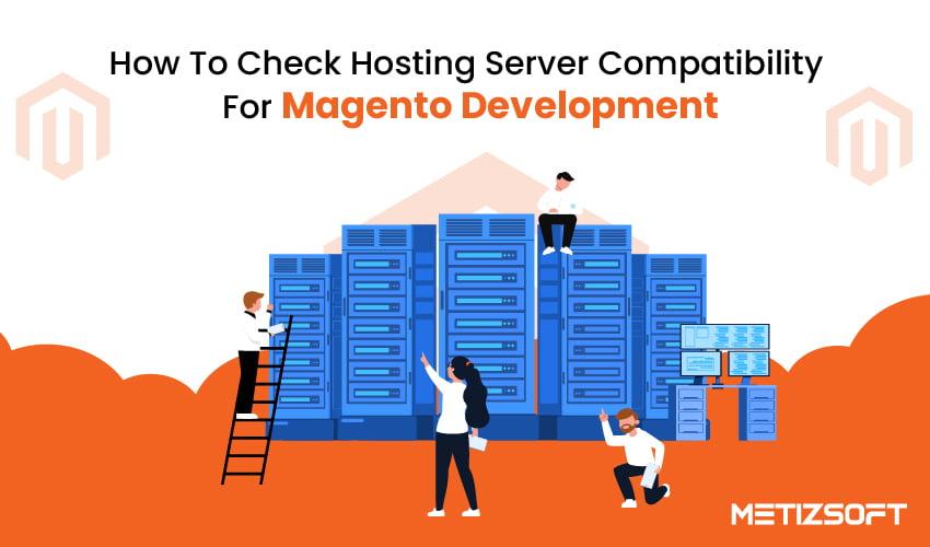 How To Check Hosting Server Compatibility For Magento Development