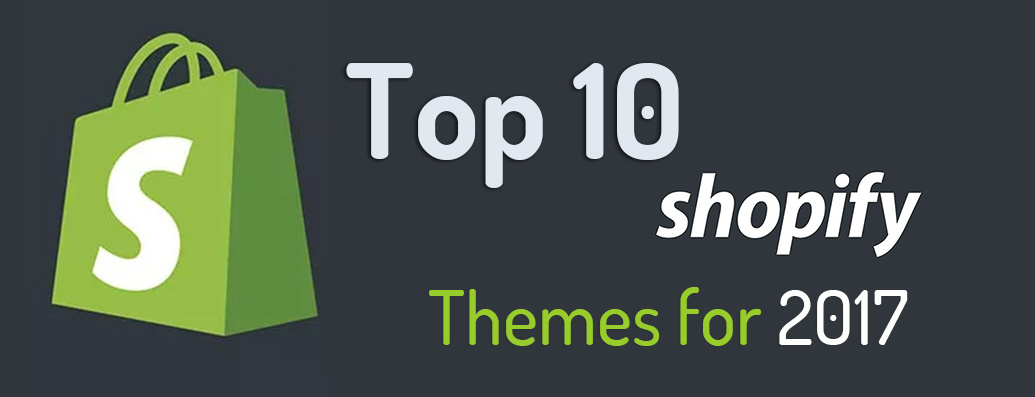 Top 10 Free Shopify Themes 2017