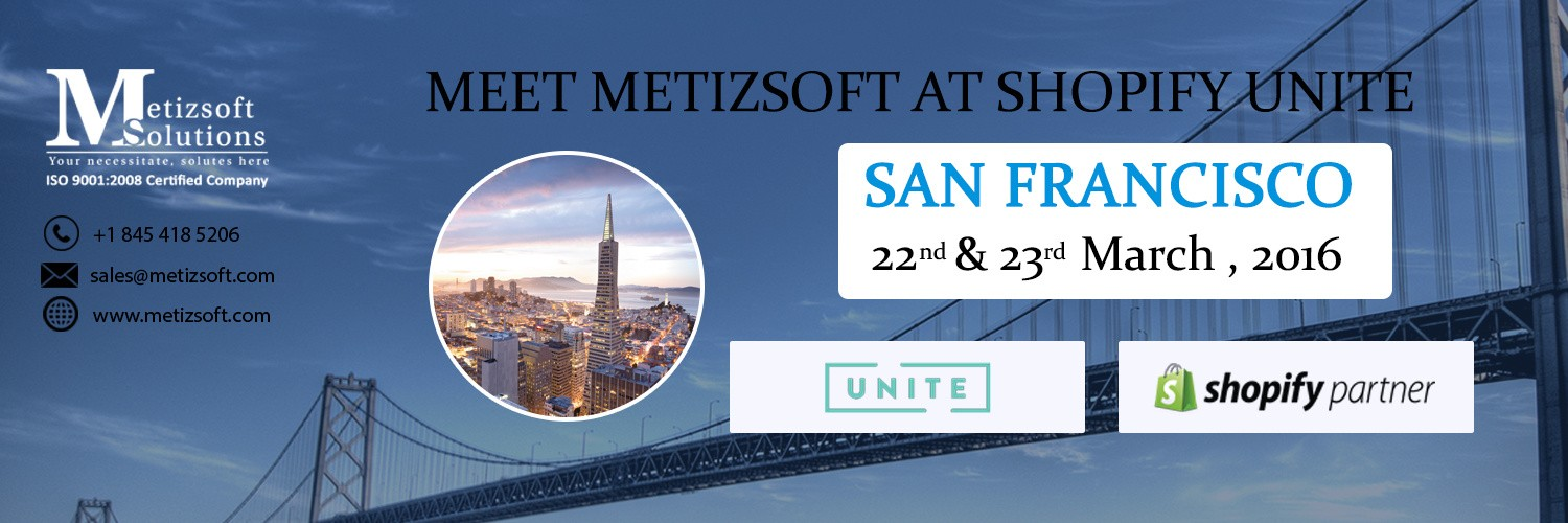 Meet Metizsoft At Shopify Unite 2016, San Francisco