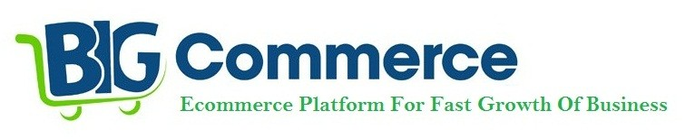 Why Choose Bigcommerce As eCommerce Platform For Fast Growth Of Business?