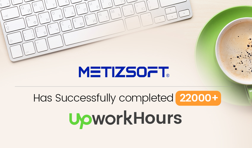 Metizsoft Solutions Has Successfully Completed 22,000+ UpWork Hours