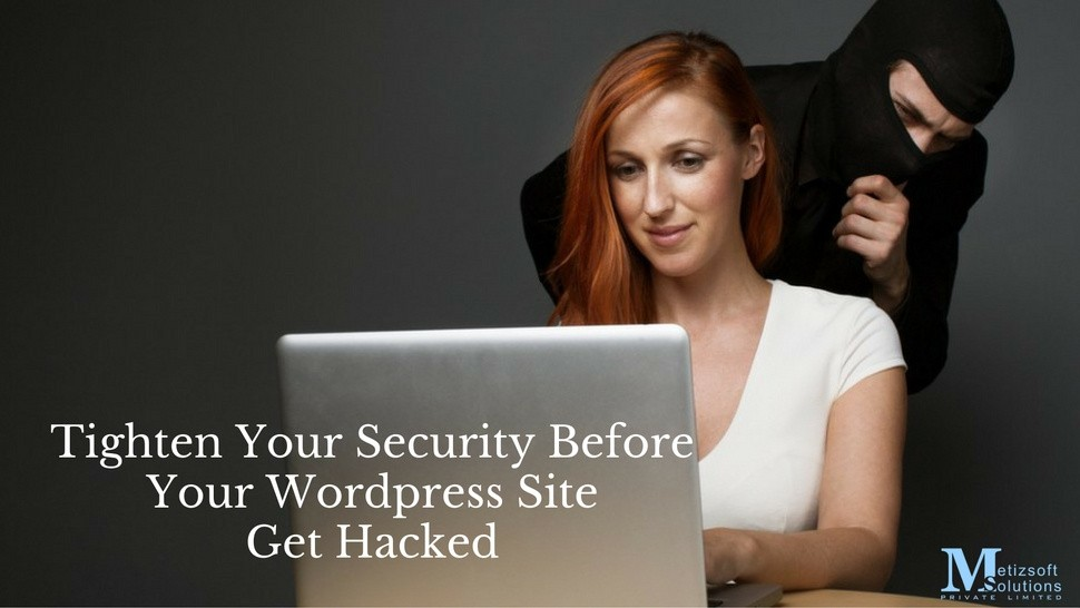 Tighten Your Security Before Your WordPress Site Get Hacked