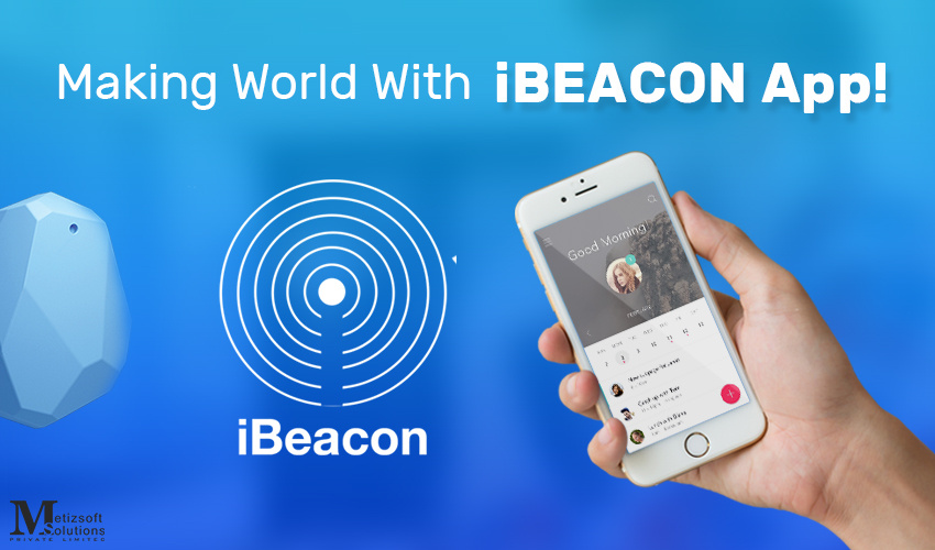 How are iBeacons Revolutionizing The World Around Them?