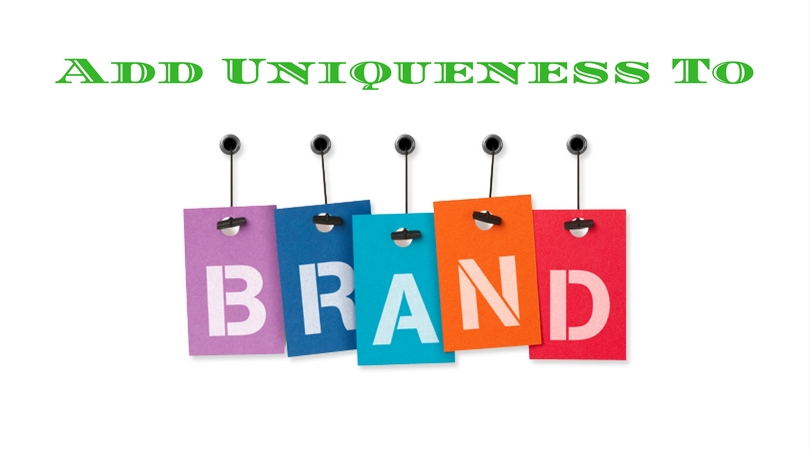 Add Uniqueness To Brand