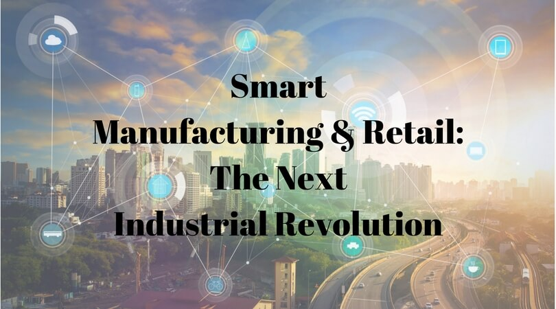 IoT for Smart Manufacturing and Retail