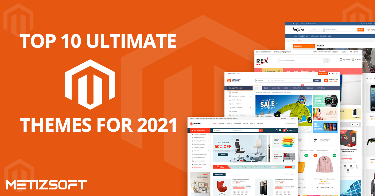 Top 10 Ultimate Magento Themes 2021 Is Essential For Your Success