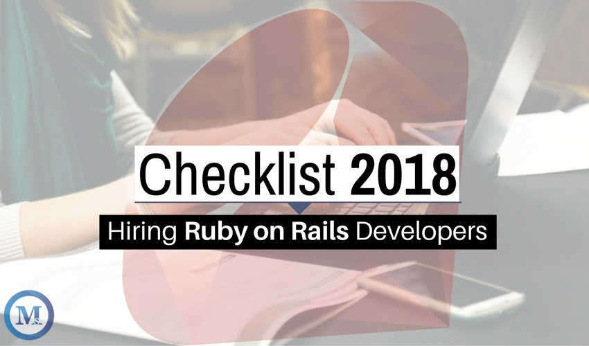 The Must-Check Checklist For Hiring The Best Ruby on Rails Developer