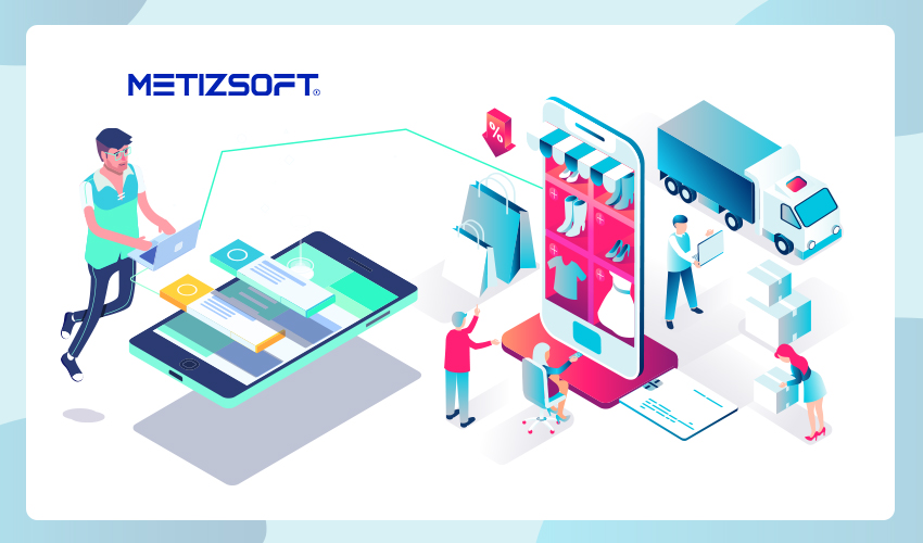 Retain Customers Using e-Commerce Store Mobile Apps | Metizsoft