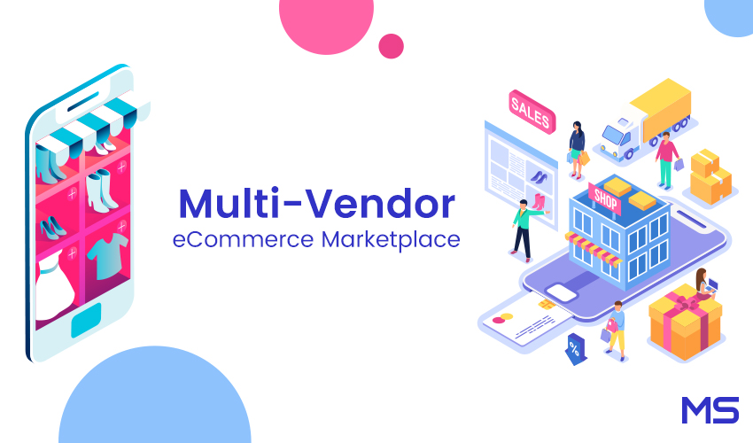 What is a Multi-Vendor eCommerce Platform & Why this is Important? Let's Get The Insights.