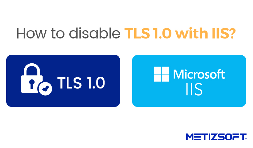 How To Disable TLS 1.0 With IIS?
