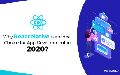 Why React Native is an Ideal Choice For Mobile App Development in 2020?