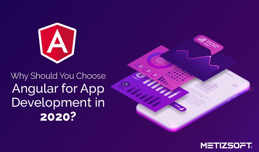 Why should you choose AngularJS for Application Development in 2020?