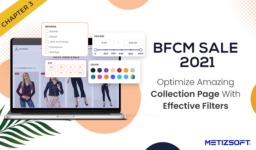 Drive More Sales with Amazing Collection Page with Effective Filters for the Upcoming BFCM Sale 2021