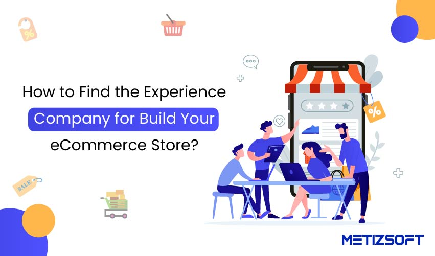 How to Find the Experienced Company for Build your eCommerce Store?