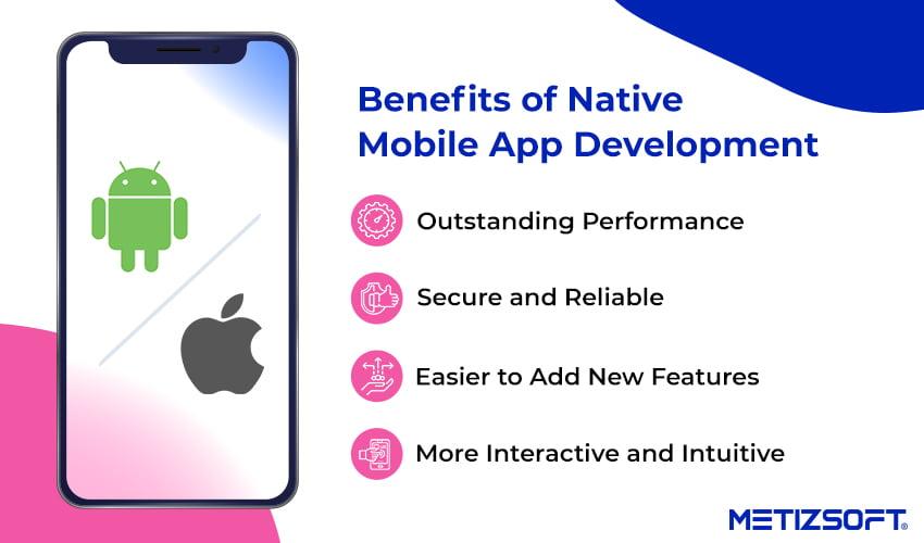 Top 7 Key Benefits of Native App Development