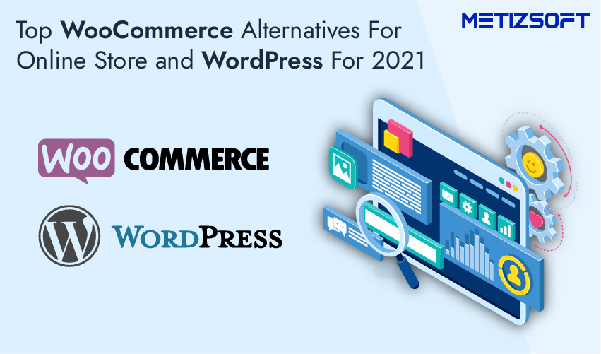 Top 6 Woocommerce Alternatives to Manage your eCommerce Store