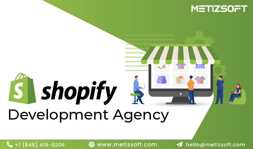 Why Should You Choose Metizsoft Solutions As A Shopify Agency? What Makes Us Special?