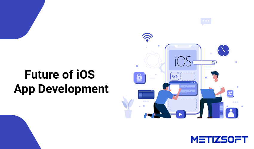 What is The Future of iOS App Development For 2021?
