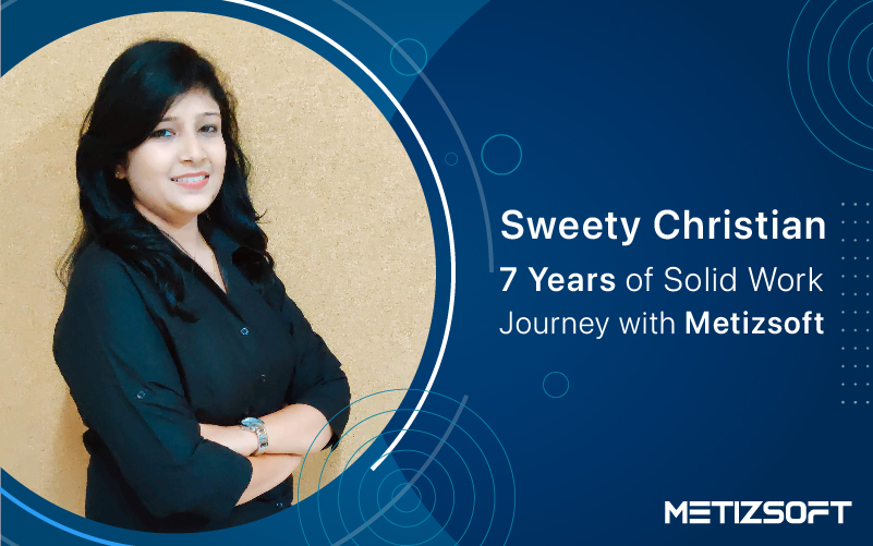 Pooja Panchal Shared her 6-Years of Work Journey with Metizsoft Filled with Commitment, Growth and Success