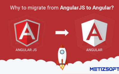 Why Migrate from AngularJS to Angular? How will it help you?
